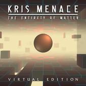 Kris Menace - Virtual Edition