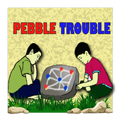 Pebble Trouble 1.0