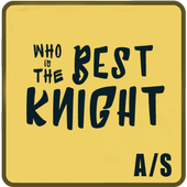 Who is the Best Knight? 0.0.2