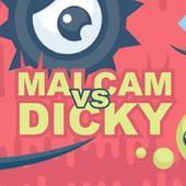 Malcam vs Dicky 1.0.0