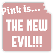 Pink is The New Evil 1.1