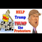 TRUMP THUMPS PROTESTERS *NEW* 1.0.0