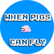 When Pigs Can Fly 1.1