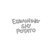 Examining Shy Potato 1.0.0
