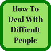 How to Deal With Difficult People 1.0