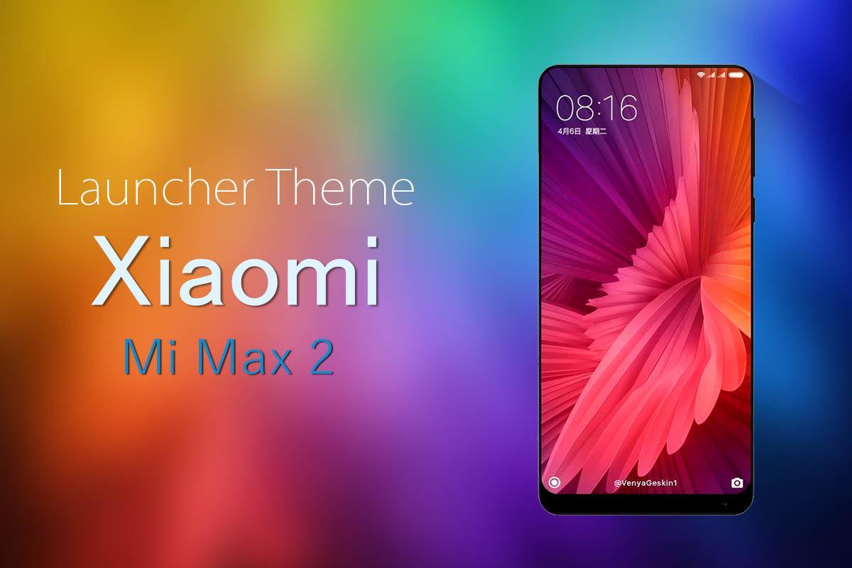 Xiaomi Mi Max 2 Wallpapers: Theme For Xiaomi Mi Max 2/ Mi6 1.0.2 APK Download