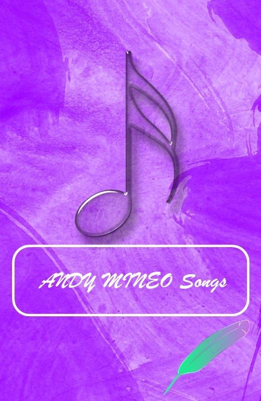 دانلود ANDY MINEO SONGS 1 0 APK - برنامه های صدا و موسیقی
