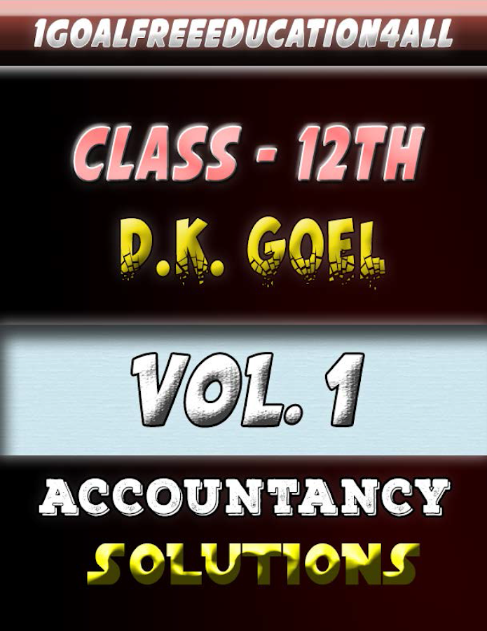 Account Class-12 Solutions (D K Goel) Vol-1 1 0 0 APK