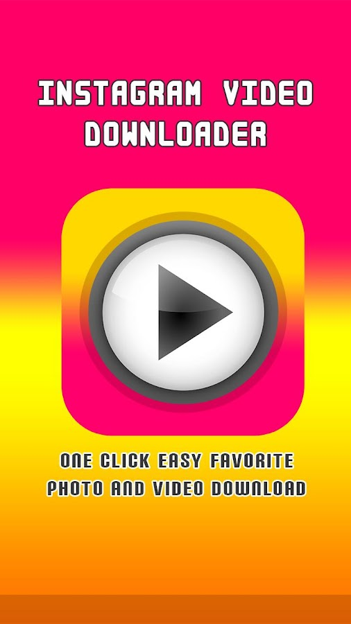 INSTAGRAM VIDEO IMAGE DOWNLOAD APK - Download Download video
