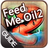 Feed Me Oil 2 Guide 1.0.0 icon