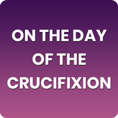 On The Day of the Crucifixion 1.0