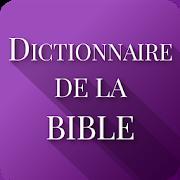 Dictionnaire de la Bible 5.0.6