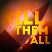 Kill Them All - Alpha 0.0.0.4