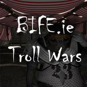 BIFE Troll Wars