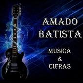 Amado Batista Musica & Cifras 2.0