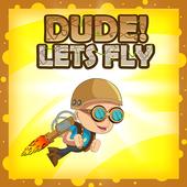 com.Gameifunia.DudeLetsFly icon