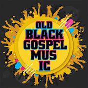 Old Black Gospel Songs Latest Gospel Songs 110 Apk Download