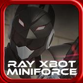Ray XBot Miniforce Battle Rangers 1.0.2