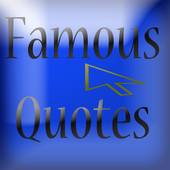 Famous quotes for everyone! 1.0