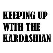 """""""Keeping Up : Kardashians"""" 1.0"""