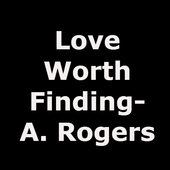 Love Worth Finding- A. Rogers 1.0