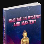 Meditation Mystery and Mastery 1.0