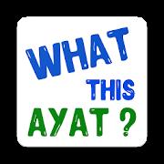 What this Ayat? 1.0.7