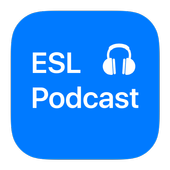 ESL Podcast Listening 3.0