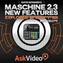 New Features Course For Maschine 2.3 by Ask.Video 7.1
