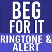 Beg For It Ringtone and Alert 1.2