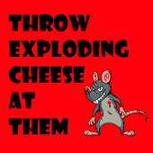 Throw Exploding Cheese At Them 1.0.5
