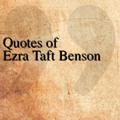 Quotes of Ezra Taft Benson
