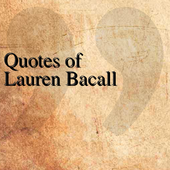 Quotes of Lauren Bacall