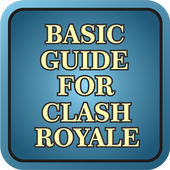 Basic Guide For Clash Royale 1.4