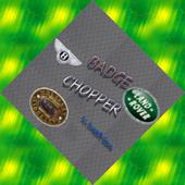 Badge Chopper 1.0.7