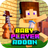 Addon Baby Player 2018 for MCPE 1.0