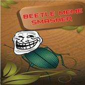 Beetle Meme Smasher 1.0