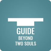 Guide for Beyond: Two Souls 1.0