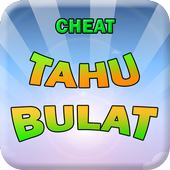 Cheat for Tahu Bulat 1.0.1