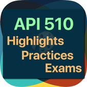 API 510 Highlights, Practices and Exams 2.0