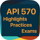 API 570 Highlights, Practices and Exams 2.2