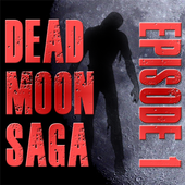 Dead Moon Saga : Episode 1