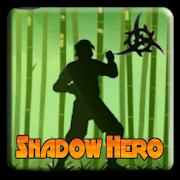 Shadow hero 1.0