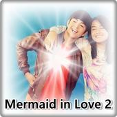 Lagu Mermaid in Love 1&2 Full 3.0