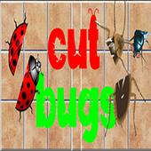 Cut Bugs
