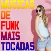 Musicas de Funk Mais Tocadas . 1.0