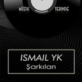 Ismail YK Şarkıları V1.0