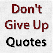 Don't Give Up Quotes 4.0.0