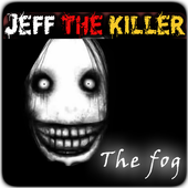 Jeff The KIller The Fog 1.0
