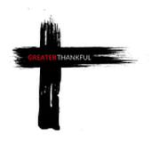 Greater Thankful
